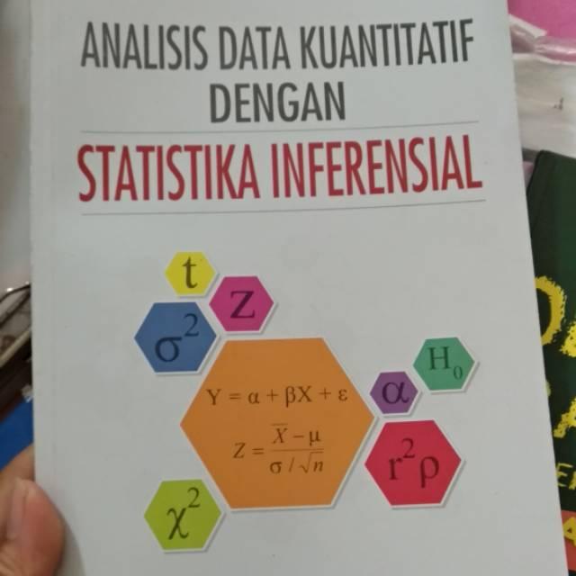 Pengertian statistik inferensial adalah metode penelitian statistik yang datanya mengambil dari kelompok kecil maupun sample atau indukannya. Analisis Data Kuantitarif Dengan Statistika Inferensial Nar Herrhyanto Shopee Indonesia