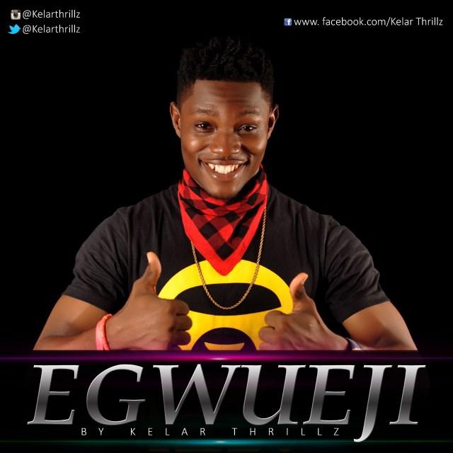 Egwueji -Kelar Thrillz
