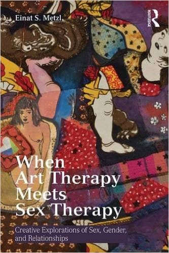 When Art Therapy Meets Sex Therapy - Integrating Art and Sex Therapies: Professor Metzl Publishes New Book