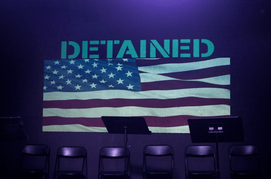 Detained5 - With Detained, LMU Theatre Arts Confronts Immigration Head-on
