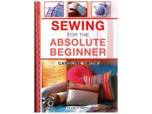 Sewing For The Absolute Beginner Book