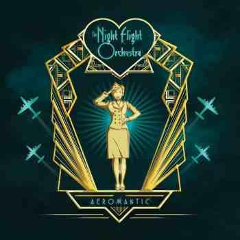 NIGHT FLIGHT ORCHESTRA - Aeromantic (February 28, 2020)