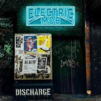 ELECTRIC MOB - Discharge (June 12, 2020)
