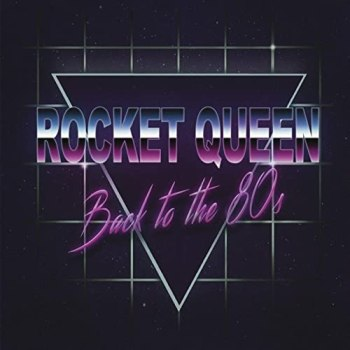ROCKET QUEEN - Back To The 80s (Album Review)