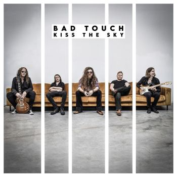 BAD TOUCH - Kiss The Sky (Album Review)