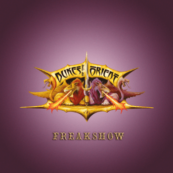 DUKES OF THE ORIENT - Freakshow (August 07, 2020)