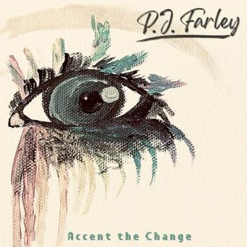 PJ FARLEY - Accent the Change (September 25, 2020)