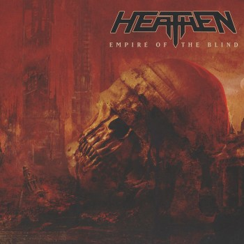 "Heathen - ""Empire Of The Blind"" out on Nuclear Blast 18 September"