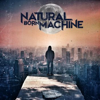 NATURAL BORN MACHINE - Human (February 19, 2021)