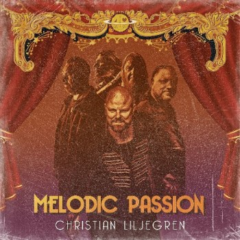 CHRISTIAN LILJEGREN - Melodic Passion (March 26, 2021)