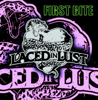 LACED IN LUST - First Bite (February 26, 2021)
