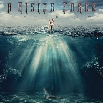 A RISING FORCE - Undertow (May 07, 2021)
