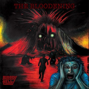 BLOODY HELL - The Bloodening (April 30, 2021)