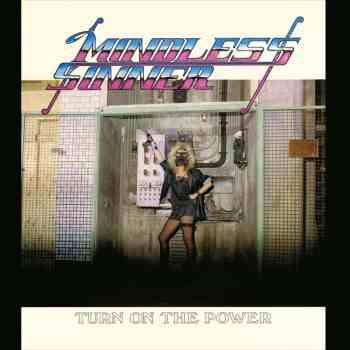 MINDLESS SINNER - Turn On The Power (April 30, 2021)