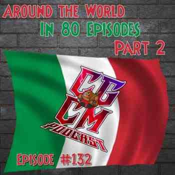 CGCM Podcast EP#132-Italy Part 2!