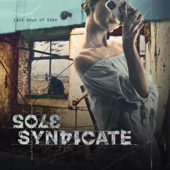 SOLE SYNDICATE - Last Days of Eden (Album Review)