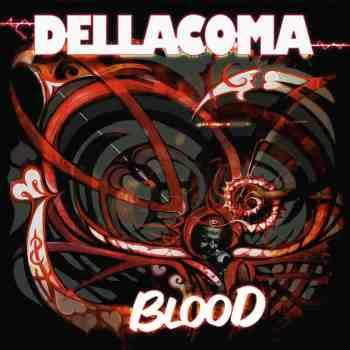 DELLACOMA - Blood (July 16, 2021)