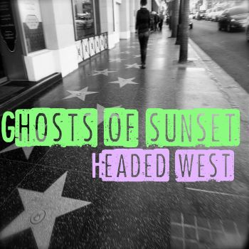 Ghosts Of Sunset: Headed West EP on Golden Robot Records Feb 5