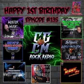 CGCM Podcast EP#135 - CGCM Rock Radio Turns One