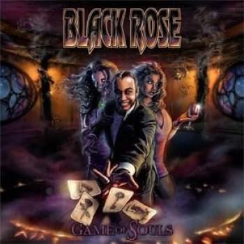 BLACK ROSE (Sweden) - Game of Souls (October 01, 2021)
