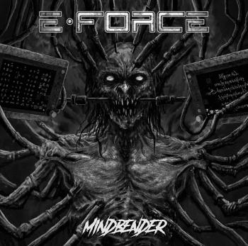 E-FORCE - Mindbender (November 19, 2021)