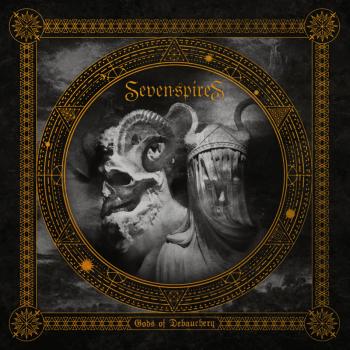 SEVEN SPIRES - Gods Of Debauchery (September 10, 2021)