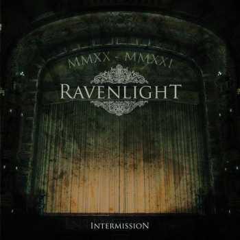 RAVENLIGHT - Intermission (August 27, 2021)