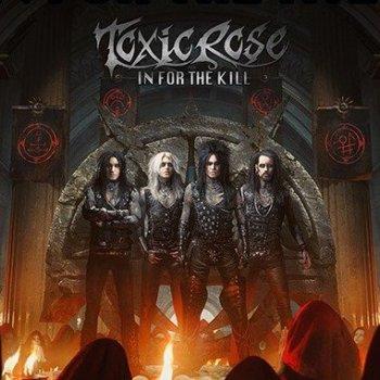 TOXICROSE - In For The Kill (September 24, 2021)