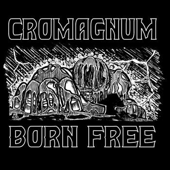 CROMAGNUM - Born Free (EP Review)