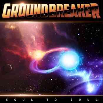 GROUNDBREAKER - Soul To Soul (November 12, 2021)