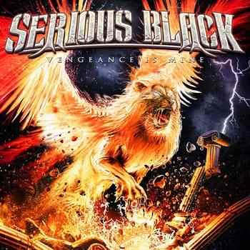 SERIOUS BLACK - Vengeance Is Mine (February 25, 2022)