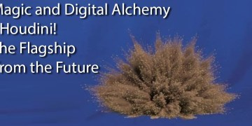 Magic and Digital Alchemy - Houdini! The Flagship from the Future 004