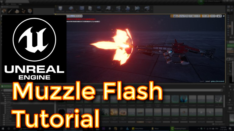 Unreal Engine Muzzle Flash Tutorial
