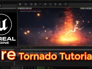 Unreal Engine Fire Tornado Tutorial