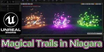 Unreal Engine Magical Trails in Niagara