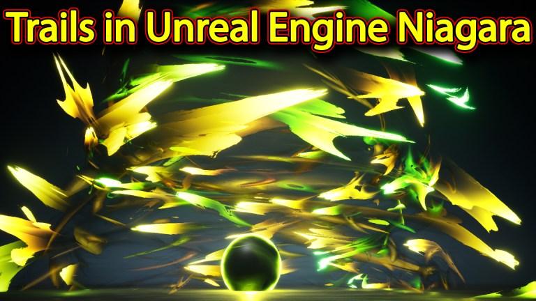 Trails | Unreal Engine Niagara Tutorials | UE4 Niagara Trails