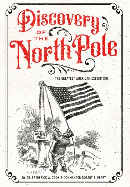 Discovery of the North Pole: The Greatest American Expedition Cover