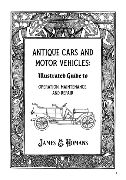 Antique Cars and Motor Vehicles: Illustrated Guide to Operation, Maintenance, and Repair Image 1