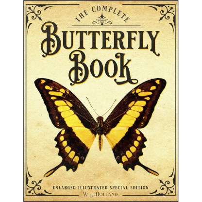 The Complete Butterfly Book: Enlarged Illustrated Special Edition