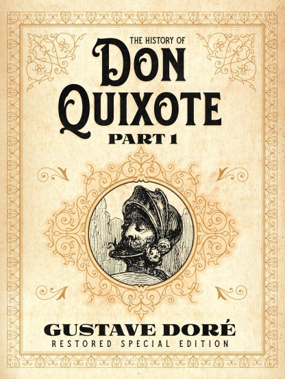 The History of Don Quixote Part 1: Gustave Doré Restored Special Edition Cover
