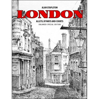 London Alleys, Byways and Courts: Enlarged Special Edition
