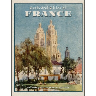 Cathedral Cities of France: Restored Color Special Edition