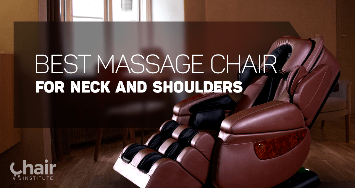 Best Massage Chair for Neck and Shoulders Reviews  July 2019