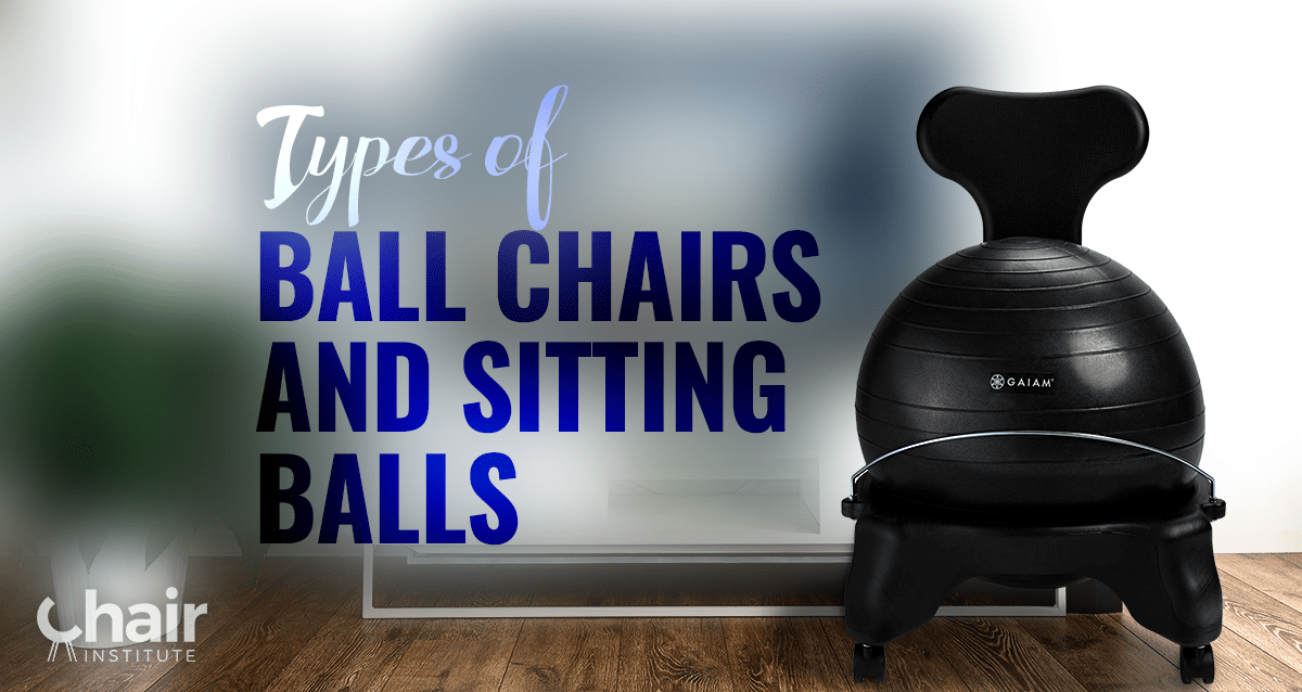 The Different Types of Ball Chairs and Exercise Balls