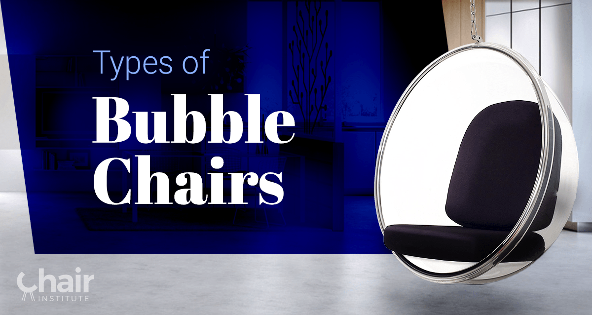 bubble chair stand only cover rentals florence sc the different types of chairs you didn t know february 2019