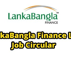 LankaBangla Finance Limited Job Circular