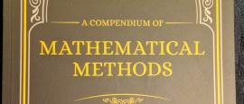 A Compendium of Mathematical Methods