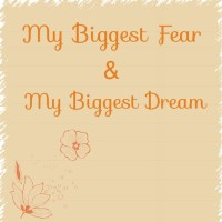 Daily Step #1 - Tell God your biggest fear and your biggest dream