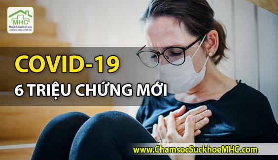 6 new symptoms of Covid-19 6 trieu chung moi cua covid-19 MHC