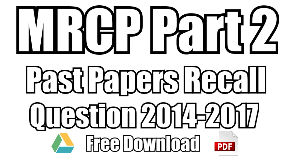 MRCP Part 2 Past Papers Recall Question 2014-2017 PDF Free